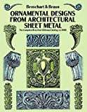 img - for Ornamental Designs from Architectural Sheet Metal: The Complete Broschart & Braun Catalog, ca. 1900 (Dover Pictorial Archive) book / textbook / text book