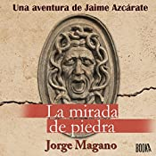 La Mirada de Piedra [The Gaze of Stone] | Jorge Magano
