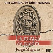 La Mirada de Piedra [The Gaze of Stone] | Jorge Magano