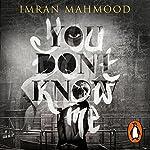 You Don't Know Me | Imran Mahmood