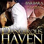 Dangerous Haven | Barbara Clark