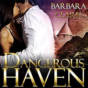 Dangerous Haven | [Barbara Clark]