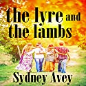 The Lyre and the Lambs Audiobook by Sydney Avey Narrated by Lynne Parrish