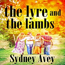 The Lyre and the Lambs (       UNABRIDGED) by Sydney Avey Narrated by Lynne Parrish
