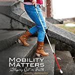 Mobility Matters: Stepping Out in Faith | Amy L. Bovaird