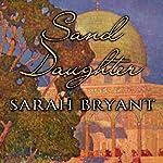 Sand Daughter   Sarah Bryant