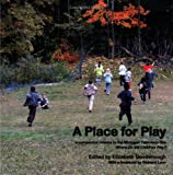 "A Place for Play: A Companion Volume to the Michigan Television Film ""Where Do the Children Play?"""