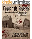 Fear the Reaper: America's Rural Mysteries, Hauntings and Horrors (Dead Men Do Tell Tales) (English Edition)