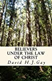 Believers Under The Law Of Christ