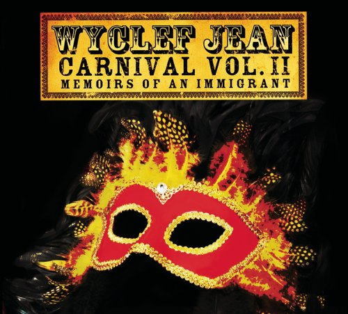 Wyclef Jean - Carnival Vol. 2: Memoirs Of An Immigrant (Deluxe Edition) (2CD) - Zortam Music