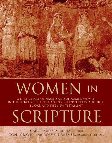 Women in Scripture: A Dictionary of Named and Unnamed Women in the Hebrew Bible, the Apocryphal/Deuterocanonical Books,