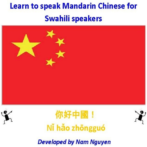 Nam Nguyen - Learn to Speak Mandarin Chinese for Swahili Speakers