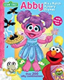 Sesame Street Abby Nursery Rhymes Mix & Match (0794417930) by Monica, Carol