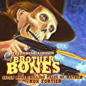 Brother Bones: The Undead Avenger Audiobook by Ron Fortier Narrated by J. Scott Bennett
