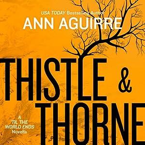 Thistle & Thorne | [Ann Aguirre]