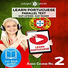 Learn Portuguese - Easy Reader - Easy Listener - Parallel Text - Portuguese Audio Course No. 2 Audiobook by  Polyglot Planet Narrated by Samuel Goncalves, Christopher Tester