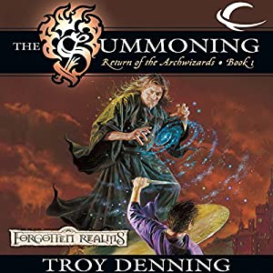 The Summoning: Forgotten Realms: The Return of the Archwizards, Book 1 | [Troy Denning]