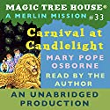 Magic Tree House, Book 33: Carnival at Candlelight Audiobook by Mary Pope Osborne Narrated by Mary Pope Osborne