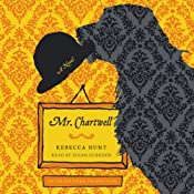 Mr. Chartwell: A Novel | [Rebecca Hunt]