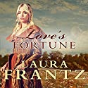Love's Fortune: Ballantyne Legacy Series, Book 3 (       UNABRIDGED) by Laura Frantz Narrated by Angela Brazil