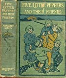 Five Little Peppers and their Friends (First Edition)
