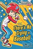 Theres No Crying in Baseball (Sports Illustrated Kids Victory School Superstars)