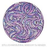 stillichimiyaの流れ Mixed by DJ KENSEI