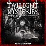 Das letzte Opfer (Twilight Mysteries 3) | Erik Albrodt