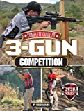 Complete Guide to 3-Gun Competition