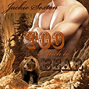 Too Much to Bear: BBW Shifter Ménage | [Jackie Sexton]