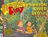 Adventures of Riley--Amazon River Rescue