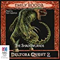 The Shadowlands: Deltora Shadowlands, Book 3 Audiobook by Emily Rodda Narrated by Ron Haddrick