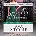 My Lord Hercules: Regency Seasons, Book 3 Audiobook by Ava Stone Narrated by Gill Hoodless