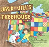 Jack and Jill's Treehouse (0060090774) by Edwards, Pamela Duncan