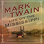 Life on the Mississippi [Blackstone] | Mark Twain