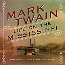 Life on the Mississippi (       UNABRIDGED) by Mark Twain Narrated by Grover Gardner