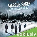 Eine bessere Welt (Die Abnormen 2) | Marcus Sakey
