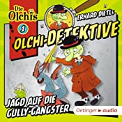 Jagd auf die Gully-Gangster (Olchi-Detektive 1) | Erhard Dietl, Barbara Iland-Olschewski