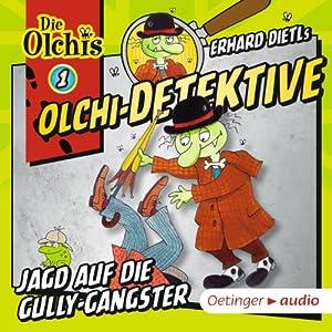 Jagd auf die Gully-Gangster (Olchi-Detektive 1) Hörspiel
