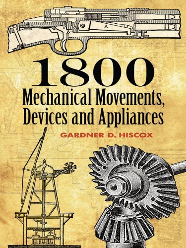 1800-mechanical-movements-devices-and-appliances-dover-science-books