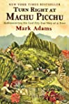 Turn Right at Machu Picchu: Rediscove...