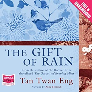 The Gift of Rain | [Tan Twan Eng]