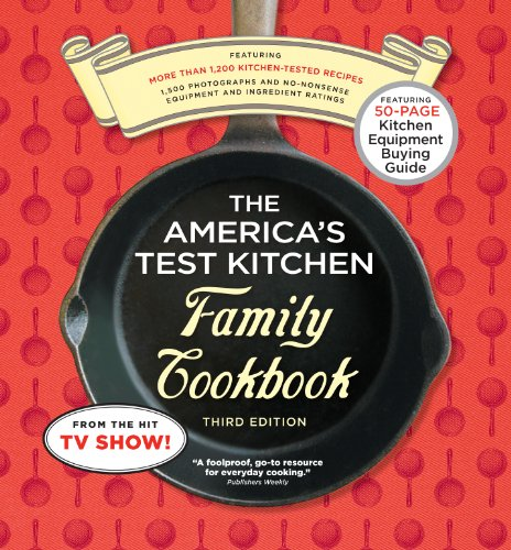 The America's Test Kitchen Family Cookbook 3rd Edition: Cookware Rating Edition