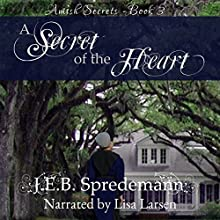 A Secret of the Heart: Amish Secrets, Book 3 (       UNABRIDGED) by J.E.B. Spredemann Narrated by Lisa Larsen