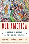 Our America: A Hispanic History of th...