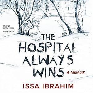 The Hospital Always Wins Audiobook
