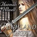 Highland Angel: Murray Family Series, Book 7 Audiobook by Hannah Howell Narrated by Angela Dawe