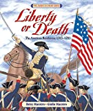 Liberty or Death: The American Revolution: 1763-1783 (American Story)