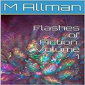 Flashes of Fiction: Volume 1 | M. Allman