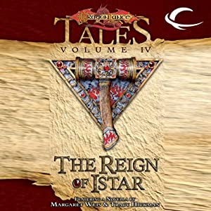 The Reign of Istar: Dragonlance Tales, Vol. 4 | [Margaret Weis (editor), Tracy Hickman (editor)]